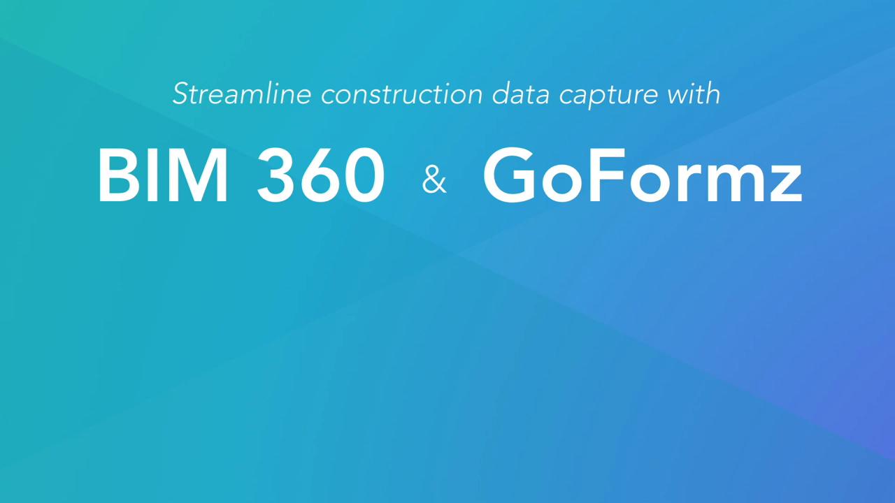 Integrate GoFormz and BIM 360